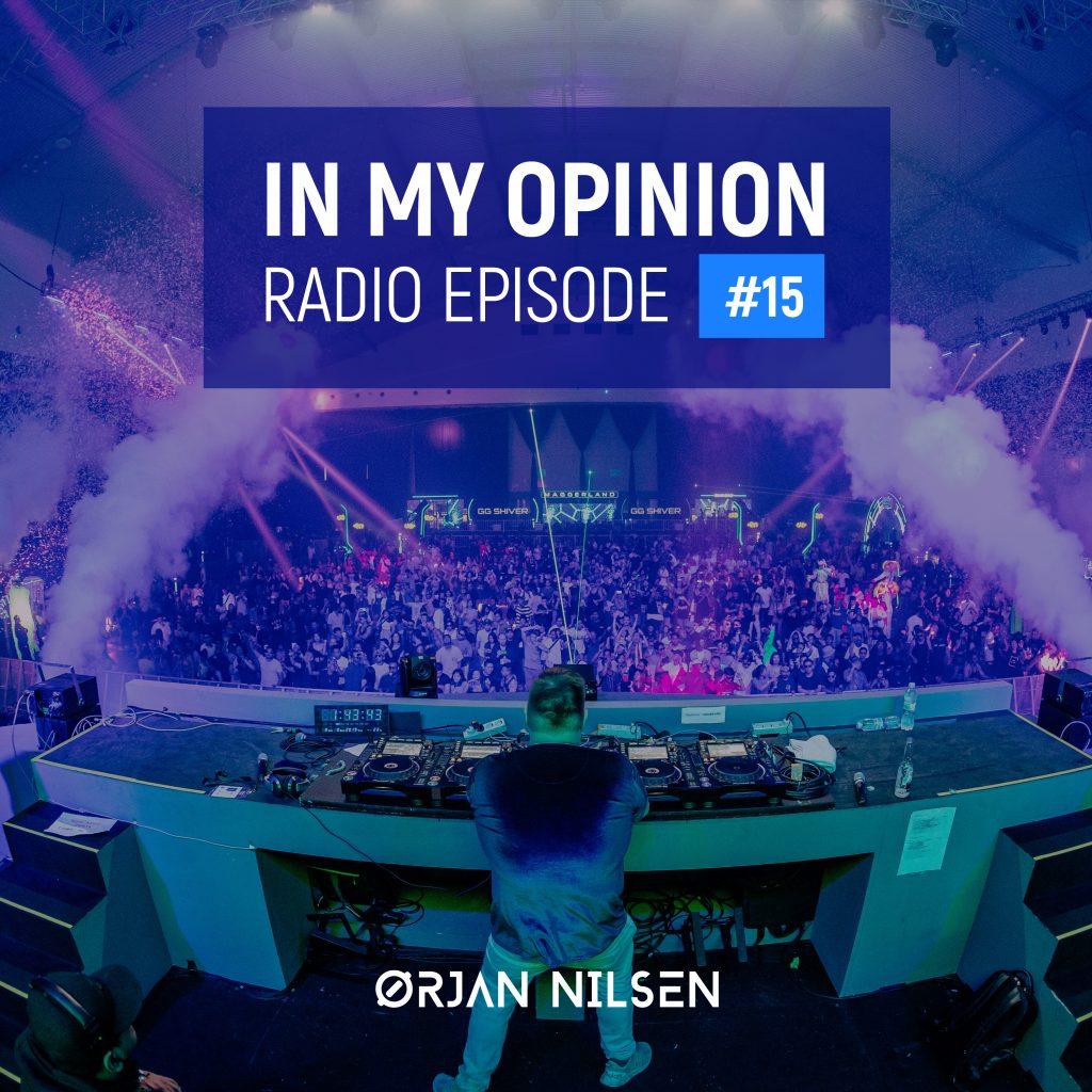 Orjan Nilsen - In My Opinion Radio (Episode 015)
