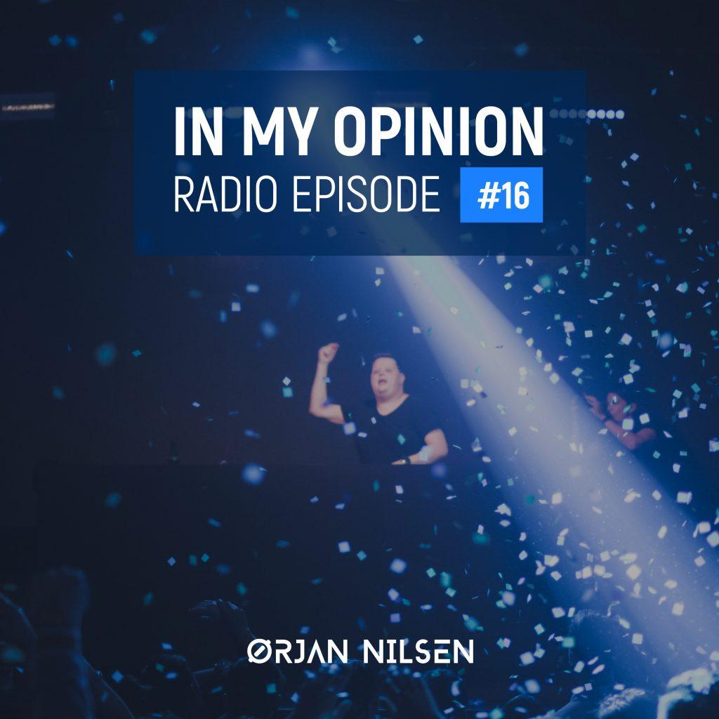 Orjan Nilsen - In My Opinion Radio (Episode 016)