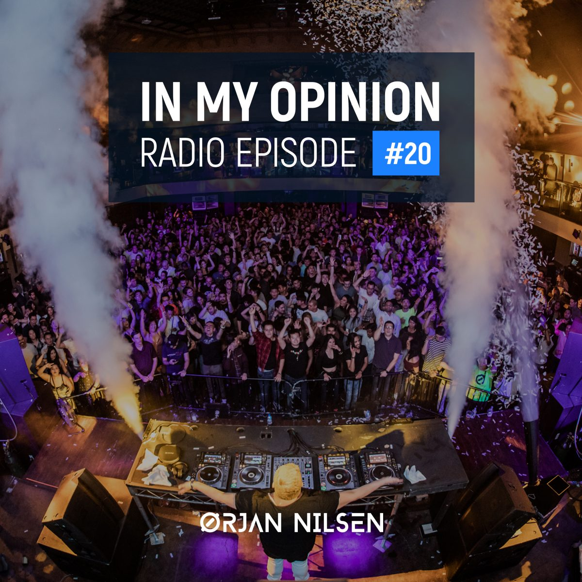 Orjan Nilsen - In My Opinion Radio (Episode 020)