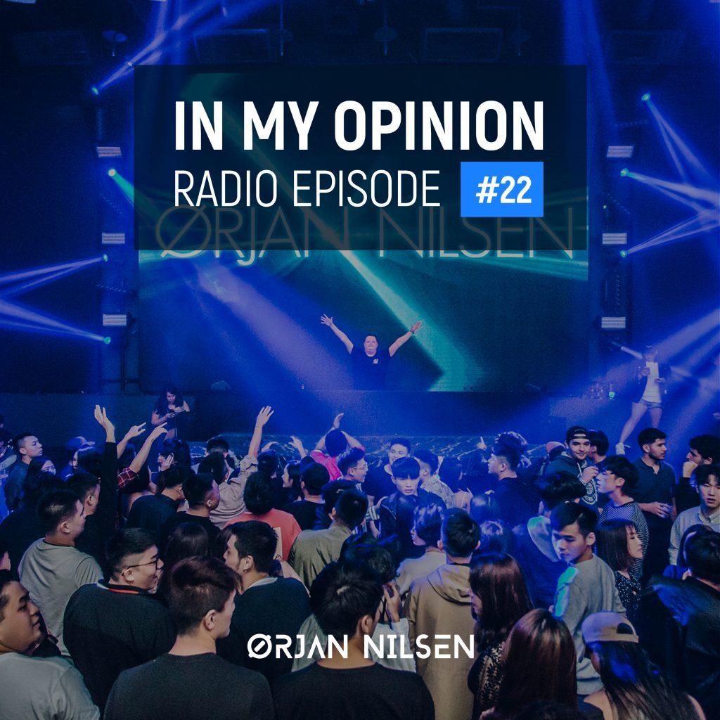 Orjan Nilsen - In My Opinion Radio (Episode 022)