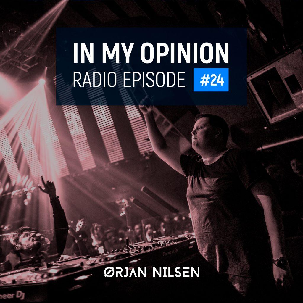 Orjan Nilsen - In My Opinion Radio (Episode 024)