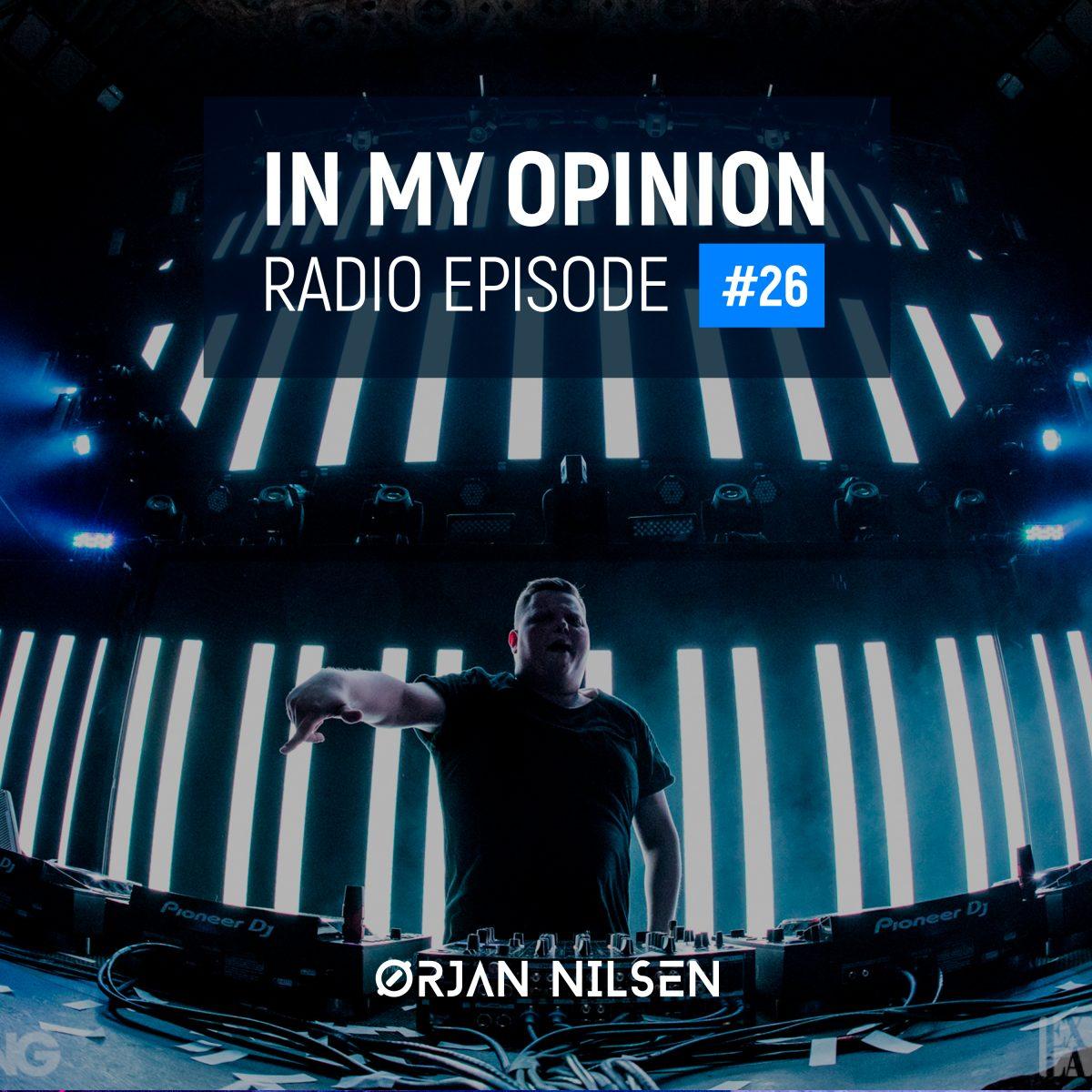 Orjan Nilsen - In My Opinion Radio (Episode 026)