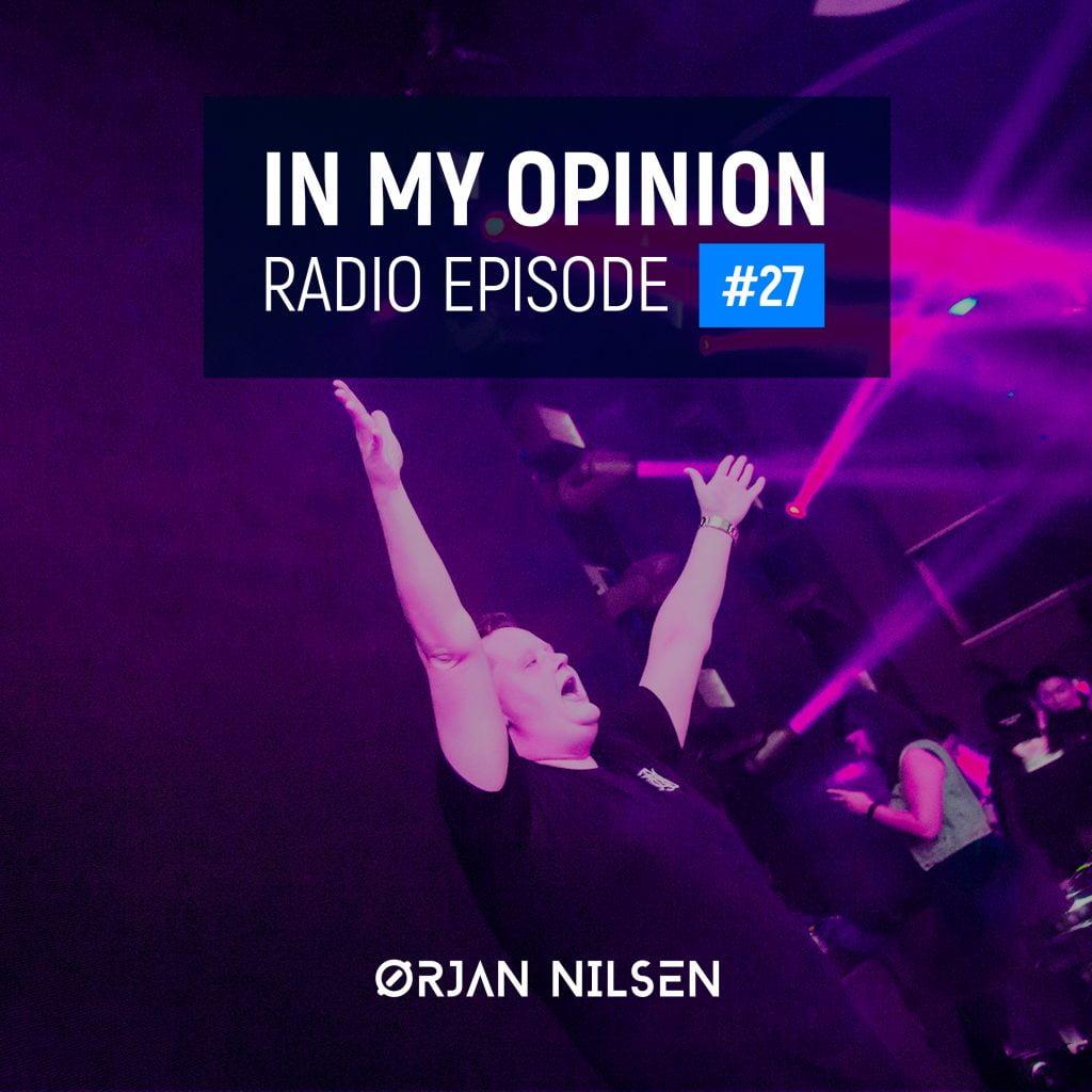 Orjan Nilsen - In My Opinion Radio (Episode 027)