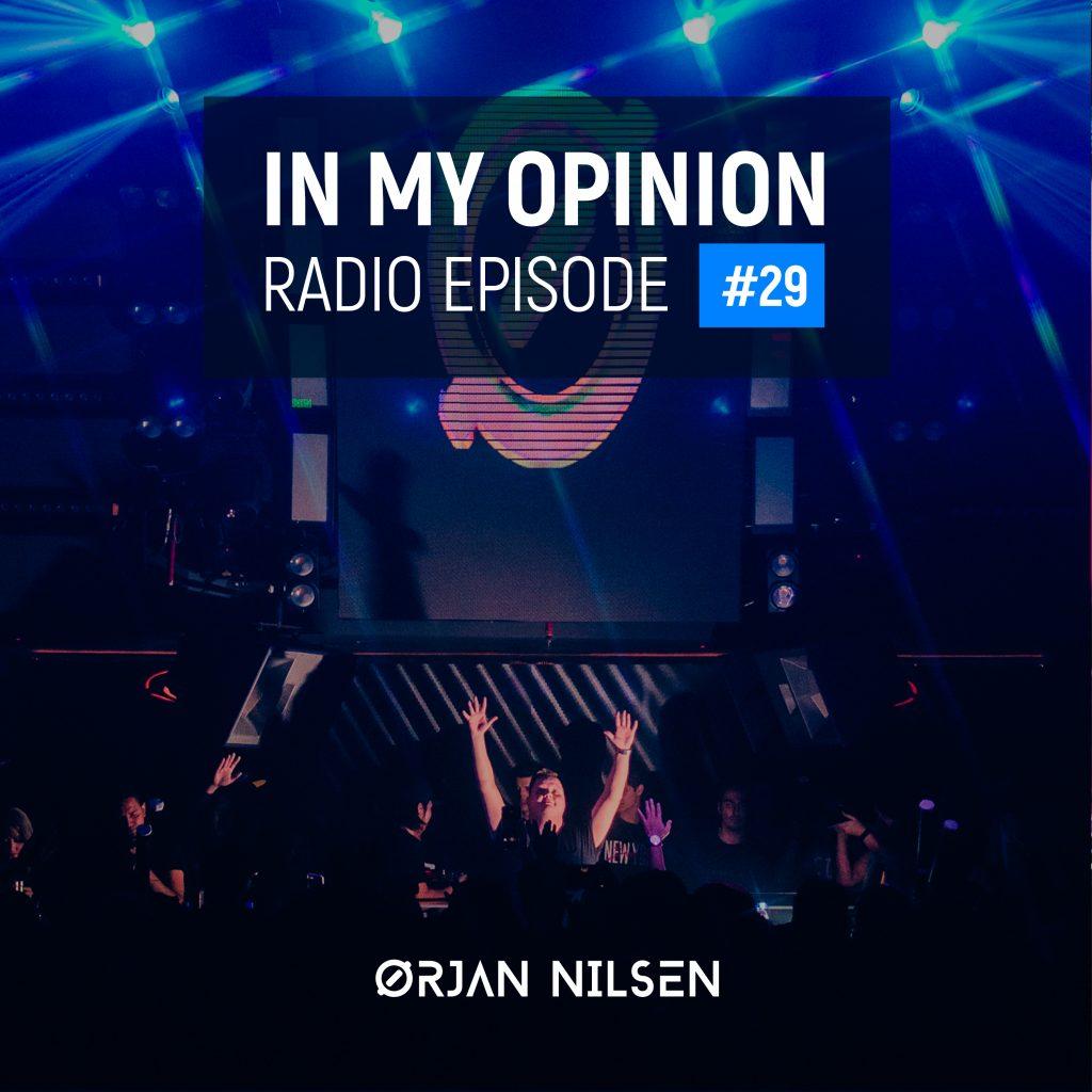 Orjan Nilsen - In My Opinion Radio (Episode 029)