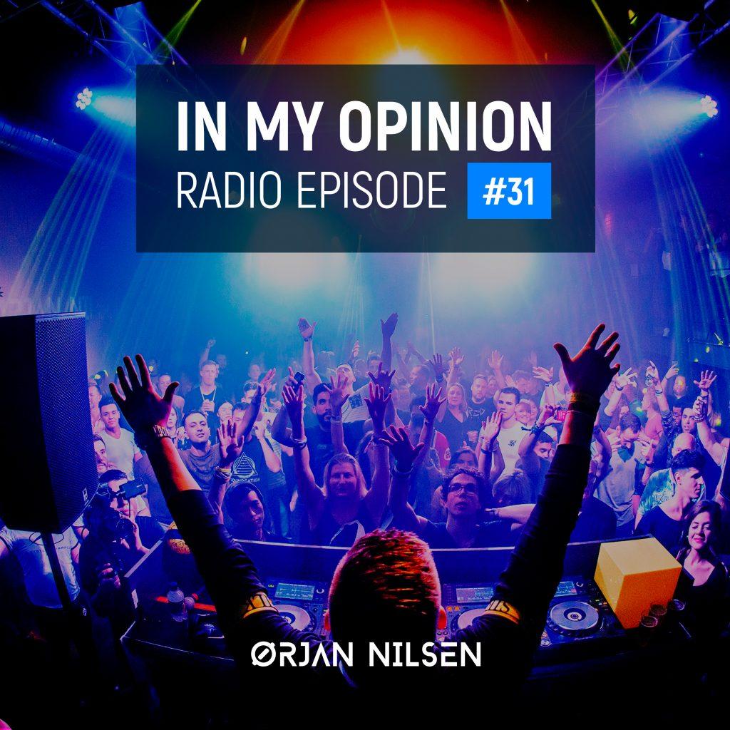 Orjan Nilsen - In My Opinion Radio (Episode 031)
