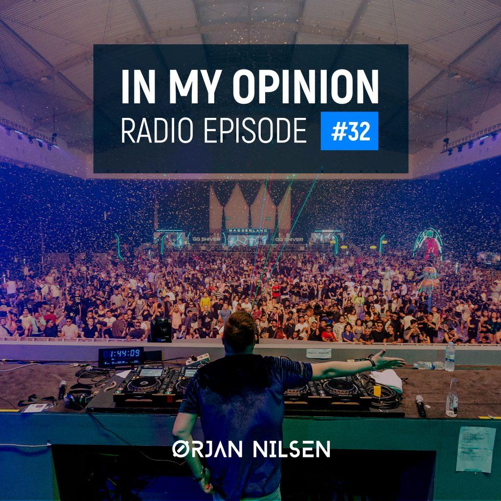 Orjan Nilsen - In My Opinion Radio (Episode 032)