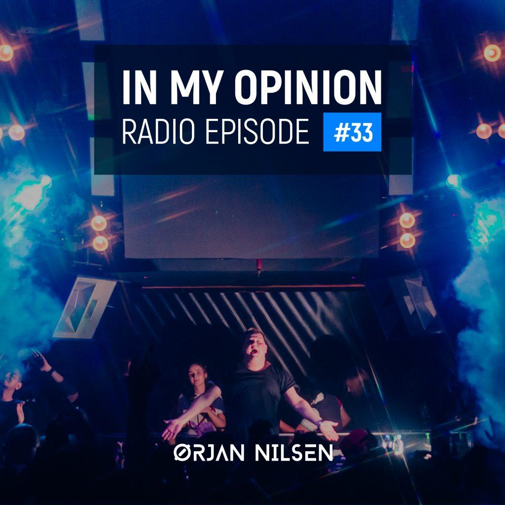 Orjan Nilsen - In My Opinion Radio (Episode 033)