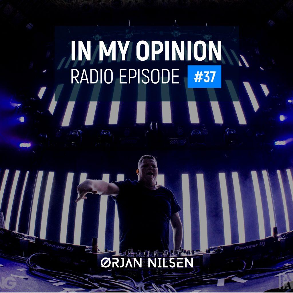 Orjan Nilsen - In My Opinion Radio (Episode 037)