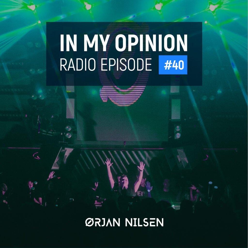 Orjan Nilsen - In My Opinion Radio (Episode 040)